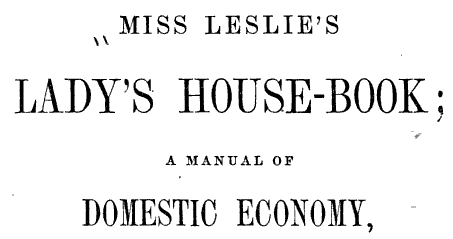 Cover Page of Miss Leslie's Lady's Housebook